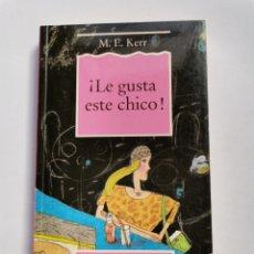 Libros de segunda mano: ¡LE GUSTA ESTE CHICO! M.E. KERR VIA LIBRE EDICIONES B 1989. Lote 261581515