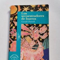 Libros de segunda mano: LOS SECUESTRADORES DE BURROS GERALD DURRELL ALFAGUARA 1995. Lote 261581970