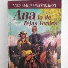Libros de segunda mano: ANA DE LAS TEJAS VERDES / LUCY MAUD MONTGOMERY.. Lote 261582930