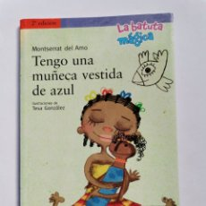 Libros de segunda mano: TENGO UNA MUÑECA VESTIDA DE AZUL MONTSERRAT DEL AMO LA BATUTA MÁGICA 2009. Lote 261583055