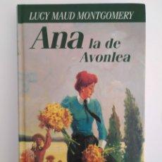 Libros de segunda mano: ANA LA DE AVONLEA / LUCY MAUD MONTGOMERY. Lote 261583180