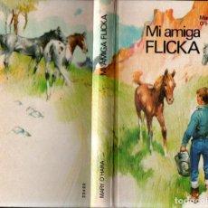 Libros de segunda mano: MARY O'HARA : MI AMIGA FLICKA (CÍRCULO, 1988). Lote 261676185