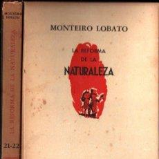 Libros de segunda mano: MONTEIRO LOBATO : LA REFORMA DE LA NATURALEZA Y EL ESPANTO DE LAS GENTES (AMERICALEE, 1946). Lote 261676560