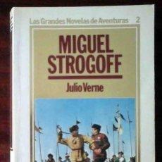 Libros de segunda mano: MIGUEL STROGOFF (JULIO VERNE) ORBIS 1984 - LAS GRANDES NOVELAS DE AVENTURAS Nº 2. Lote 262153540