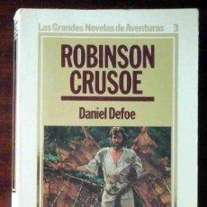 Libros de segunda mano: ROBINSON CRUSOE (DANIEL DEFOE) ORBIS 1984 - LAS GRANDES NOVELAS DE AVENTURAS Nº 3. Lote 262153565