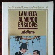 Libros de segunda mano: LA VUELTA AL MUNDO EN 80 DÍAS (JULIO VERNE) ORBIS 1984 - LAS GRANDES NOVELAS DE AVENTURAS Nº 4. Lote 262153580