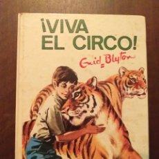 Libros de segunda mano: ¡ VIVA EL CIRCO ! - ENID BLYTON. Lote 262351340