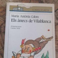 Libros de segunda mano: ELS ÀNECS DE VILABLANCA POR MARIA ANTÒNIA COLOM · VOLUMEN 23 DE LA COLECCIÓN ''EL VAIXELL DE VAPOR''. Lote 262353850