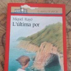 Libros de segunda mano: L'ÚLTIMA POR DE MIQUEL RAYÓ · VOLUMEN Nº 50 DE LA COLECCIÓN ''EL VAIXELL DE VAPOR SÈRIE VERMELLA''. Lote 262354485