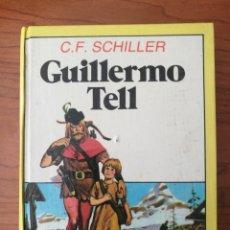 Libros de segunda mano: MINI LIBRO ILUSTRADO, GUILLERMO TELL, C. F. SCHILLER, EDITORIAL BRUGUERA, 6ª EDICIÓN 1986. Lote 262356945