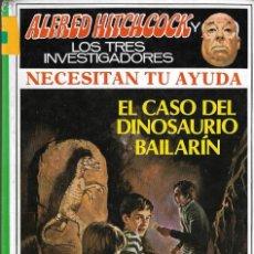 Libros de segunda mano: ALFRED HITCHCOCK Y LOS TRES INVESTIGADORES NECESITAN TU AYUDA Nº 1 EL CASO DEL DINOSAURIO BAILARIN. Lote 262366530