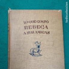Libros de segunda mano: LO QUE CONTO REBECA A SUS AMIGAS. KATE DOUGLAS WIGGIN. ILT. MERCEDES LLIMONA. ED. HYMSA 1945. Lote 262366695