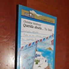 Libros de segunda mano: QUERIDA ABUELA... TU SUSI. CHRISTINE NOSTLINGER. EL BARCO DE VAPOR. RÚSTICA. BUEN ESTADO. Lote 262820460