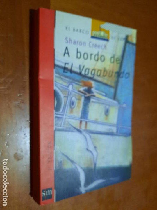 A BORDO DE EL VAGABUNDO. SHARON CREECH. EL BARCO DE VAPOR. RÚSTICA. BUEN ESTADO (Libros de Segunda Mano - Literatura Infantil y Juvenil - Novela)