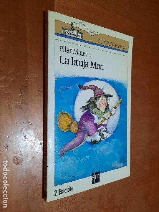 LA BRUJA MON. PILAR MATEOS. EL BARCO DE VAPOR. RÚSTICA. BUEN ESTADO (Libros de Segunda Mano - Literatura Infantil y Juvenil - Novela)