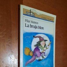Libros de segunda mano: LA BRUJA MON. PILAR MATEOS. EL BARCO DE VAPOR. RÚSTICA. BUEN ESTADO. Lote 262820810