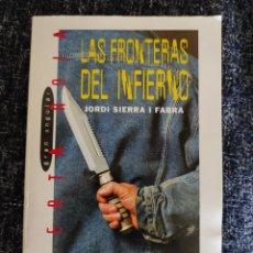Libros de segunda mano: LAS FRONTERAS DEL INFIERNO / JORDI SIERRA Y FABRA -ED. SM-GRAN ANGULAR. Lote 263122995