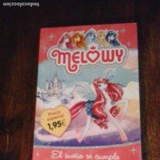 Libros de segunda mano: MELOWY. EL SUEÑO SE CUMPLE. Lote 263160020
