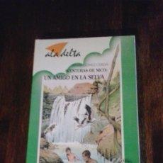 Libros de segunda mano: AVENTURAS DE NICO: UN AMIGO EN LA SELVA. ALFREDO GÓMEZ CERDÁ. COLECCIÓN ALA DELTA. Lote 263162265
