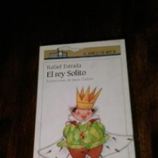Libros de segunda mano: EL REY SOLITO. RAFAEL ESTRADA - COLECCIÓN EL BARCO DE VAPOR. Lote 263182455