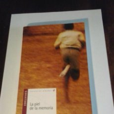 Libros de segunda mano: LA PIEL DE LA MEMORIA. JORDI SIERRA I FABRA. Lote 263183690