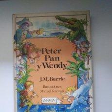 Libros de segunda mano: PETER PAN Y WENDY J.M BARRIE ILUSTRACIONES MICHAEL FOREMAN ED. ANAYA. Lote 263193760