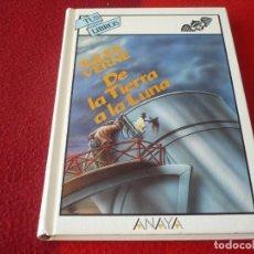 Libros de segunda mano: DE LA TIERRA A LA LUNA 1ª EDICION 1989 ( JULIO VERNE ) TAPA DURA ANAYA TUS LIBROS 84 CIENCIA FICCION. Lote 264504479