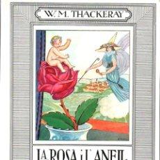 Libros de segunda mano: W. M. THACKERAY ; LA ROSA I L'ANELL (JUVENTUD, 1976). Lote 265819194