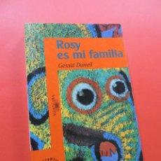 Livres d'occasion: ROSY ES MI FAMILIA. DURRELL, GERALD. ALFAGUARA INFANTIL 1993. Lote 266846279