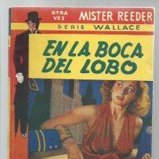 Libros de segunda mano: MISTER REEDER: EN LA BOCA DEL LOBO, 1955, TOR (ARGENTINA), BUEN ESTADO. COLECCIÓN A.T.. Lote 267403419