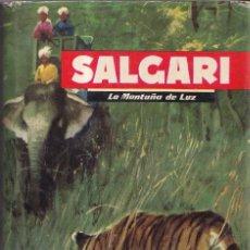 Libros de segunda mano: LA MONTAÑA DE LUZ - SALGARI Nº 2 - EDITORIAL MOLINO 1956. Lote 268857969