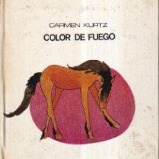 Libros de segunda mano: COLOR DE FUEGO - CARMEN KURTZ - DIBUJOS ALEJANDRA VIDAL - ED. LUMEN 1963. Lote 268881909