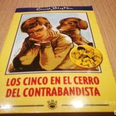 Libros de segunda mano: LOS CINCO EN EL CERRO DEL CONTRABANDISTA - ENID BLYTON - EDICIONES RBA. Lote 269499208