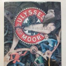 Libros de segunda mano: ULISES MOORE - LA CASA DE LOS ESPEJOS. Lote 269501983