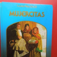 Libros de segunda mano: MUJERCITAS , LOUISE MAY ALCOTT - MONTENA CANAL - 1982 -COLECCIÓN LA ROSA DE ORO. Lote 269828428