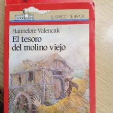Libros de segunda mano: EL TESORO DEL MOLINO VIEJO - HANNELORE VALENCAK - ED. BARCO DE VAPOR. Lote 270187733