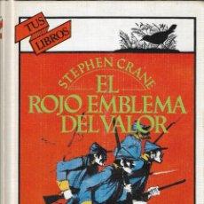Libros de segunda mano: EL ROJO EMBLEMA DEL VALOR - STEPHEN CRANE - TUS LIBROS - EDICIONES GENERALES ANAYA - 2ª ED., 1986.. Lote 275869703