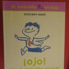 Libros de segunda mano: EL PEQUEÑO NICOLÁS - ¡OJO! CON EL PEQUEÑO NICOLÁS - GOSCINNY-SEMPÉ - ALFAGUARA 1ª ED. 2008.. Lote 277174933