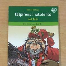 Libros de segunda mano: LLIBRE TALPIRONS I RATOLENTS, DE JORDI ORTIZ. EDICIONS DEL PIRATA, 1ª ED. 2005. Lote 277296643