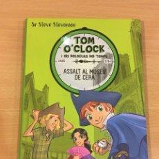 Libros de segunda mano: LLIBRE DE TOM O´CLOCK I ELS DETECTIUS DEL TEMPS Nº 1 - ASSALT AL MUSEU DE CERA. LA GALERA, 2017. Lote 277296883