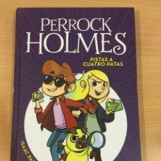 Libros de segunda mano: LIBRO DE PERROCK HOLMES Nº 2 - PISTAS A CUATRO PATAS. PENGUIN RANDOM HOUSE, 1ª ED. 2017. Lote 277297213