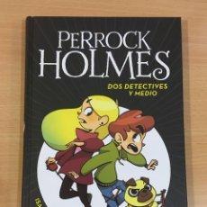 Libros de segunda mano: LIBRO DE PERROCK HOLMES Nº 1 - DOS DETECTIVES Y MEDIO. PENGUIN RANDOM HOUSE, 1ª ED. 2017. Lote 277297278
