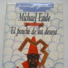 Libros de segunda mano: EL PONCHE DE LOS DESEOS/MICHAEL ENDE. Lote 277303048