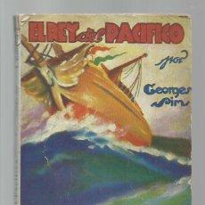 Libros de segunda mano: EL REY DEL PACIFICO, 1930, IBERIA, USADA. COLECCIÓN A.T.. Lote 277520093