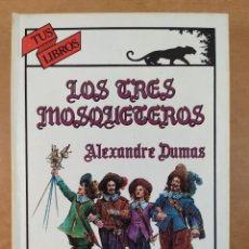 Libros de segunda mano: LOS TRES MOSQUETEROS / ALEXANDRE DUMAS / 1ªED. 1989. TUS LIBROS-ANAYA. Lote 277565998