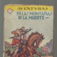 Libros de segunda mano: EN LAS MONTAÑAS DE LA MUERTE, PRENSA MODERNA, USADA. COLECCIÓN A.T.. Lote 277646168