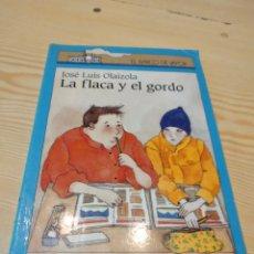 Libros de segunda mano: C-19 LIBRO LA FLACA Y EL GORDO - JOSE LUIS OLAIZOLA / EL BARCO DE VAPOR. Lote 277846528