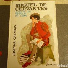 Libros de segunda mano: MIGUEL DE CERVANTES AUTOR DEL MAS FAMOSO DE LOS LIBROS. Lote 278383218