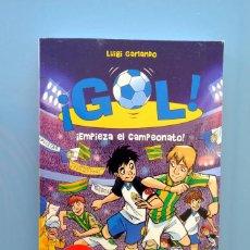 Libros de segunda mano: GOL. EMPIEZA EL CAMPEONATO. LUIGI GARLANDO. ED. MONTENA. Lote 278565223