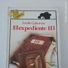 Libros de segunda mano: EL EXPEDIENTE 113 DE EMILE GABORIAU TUS LIBROS ANAYA 1A PRIMERA EDICIÓN 1985. Lote 278569868